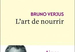 L'ART DE NOURRIR, BRUNO VERJUS