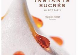 INSTANTS SUCRÉS AU RITZ PARIS, FRANÇOIS PERRET