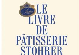 LE LIVRE DE PÂTISSERIE STOHRER, JEFFREY CAGNES