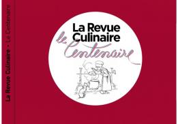 LA REVUE CULINAIRE - LE CENTENAIRE