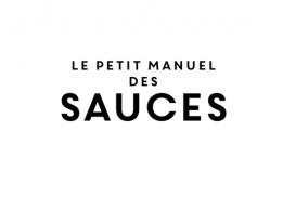 LE PETIT MANUEL DES SAUCES, THOMAS FELLER