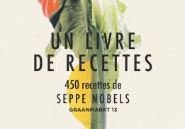 UN LIVRE DE RECETTES, 450 RECETTES CLASSIQUES, SEPPE NOBELS