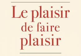 LE PLAISIR DE FAIRE PLAISIR, MICHEL TROISGROS, DIALOGUE AVEC DENIS LAFAY