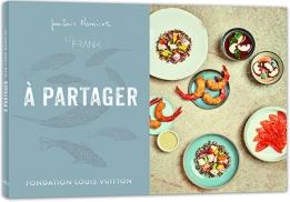 À partager, un livre de recettes de Jean-Louis Nomicos