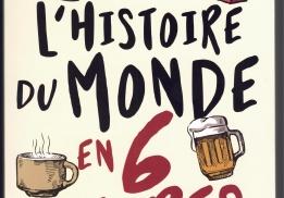L'HISTOIRE DU MONDE EN 6 VERRES, TOM STANDAGE