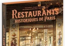 RESTAURANTS HISTORIQUES DE PARIS, DENIS SAILLARD ET FRANÇOISE HACHE-BISSETTE