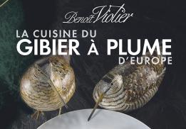 La cuisine du gibier à plume d'Europe de Benoît Violier