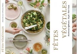 """Fêtes végétales, des recettes 100 % """"green"""" d'Alain Ducasse"""
