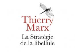 La stratégie de la libellulede Thierry Marx