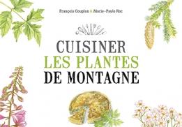 Cuisiner les plantes de montagne, un livre de François Couplan