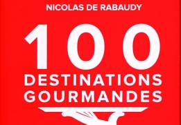 Les 100 destinations gourmandes de Nicolas de Rabaudy