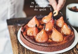 Pâtisserie simplement naturelle, les recettes de Benoît Castel