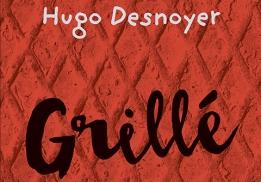 Grillé !, le livre de recettes d'Hugo Desnoyer