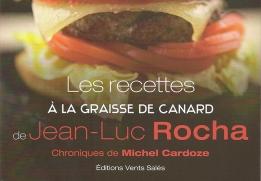 Jean-Luc Rocha, les recettes à la graisse de canard