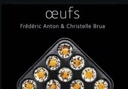 Œufs, un livre de Frédéric Anton et Christelle Brua